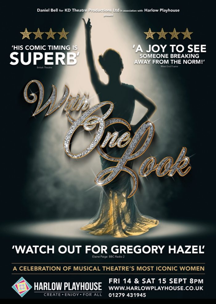 "Gregory Hazel presents ""With One Look"" at Harlow Playhouse"
