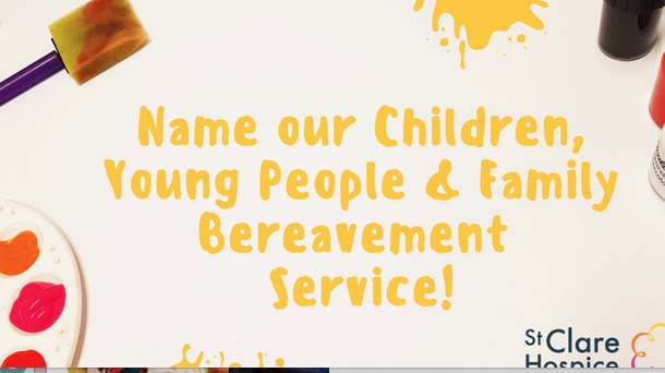 Competition to name St Clare Hospice Children, Young People and Family Bereavement Service