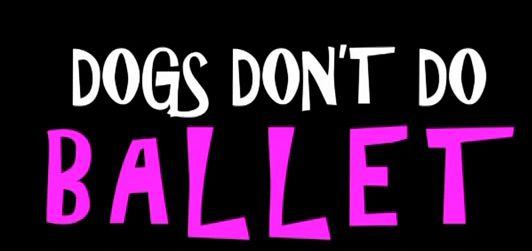 Dogds Dont Do Ballet