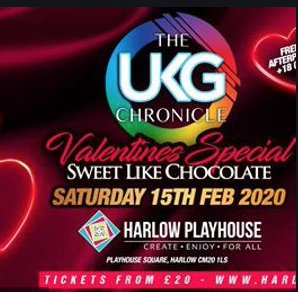 Harlow Playhouse: UKG Chronicle  – Valentines Special –  Sweet Like Chocolate!
